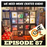 We Need More Crates Radio - episode 87