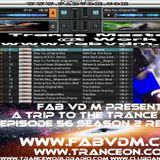 Fab vd M Presents A Trip To The Trance World Episode 56 Season 2 Remixed