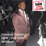 #TakeoverTuesdays with @SirGhost on #TheBeatLondon 25.04.17 11:00pm-01:00am