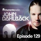 Mutants Radio With John Dahlback - Show 129