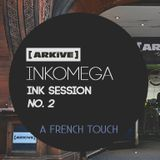 Inkomega - Ink Session No 2 - A French Touch - [LIVE @ARKIVE]