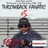 Throwback Fanatic - Eazy-E tribute mix
