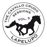 Lapelupo - The Cavallo Crudo Sessions - Part 5 [mixtape]