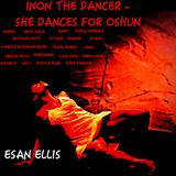 INON THE DANCER - SHE DANCES FOR OSHUN