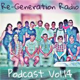 Re-Generation Radio Podcast Vol.14