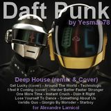 DAFT PUNK DEEP (get lucky, one more time, instant cruch, lose yourself to dance, i feel it coming)