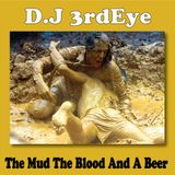 The Mud The Blood And A Beer