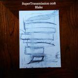 SuperTransmission 008 - Blake