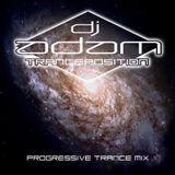 """EPISODE 11, """"TRANCEPOSITION"""" by DJ ADAM"""