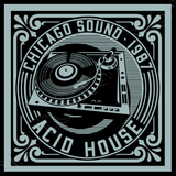 Acid House Chicago Sound