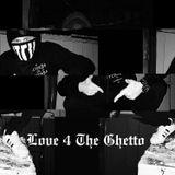 LOVE 4 THE GHETTO