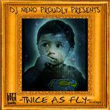 DJ Neno - Twice As Fly
