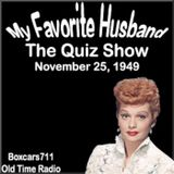 My Favorite Husband - The Quiz Show (11-25-49)