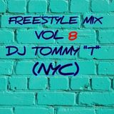 "Freestyle Mix Vol 8 - DJ TOMMY ""T"" (NYC)"