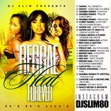 Dj Slim Presents: Reggae Heat Forever.