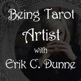 Spiritual Alchemy Show - Being Tarot Artist with Erik C. Dunne
