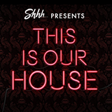 This Is Graeme Park: Shhh... presents This Is Our House 29APR17 Live DJ Set