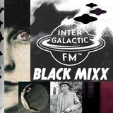 Black mixx // Cold sounds to relieve burned minds by Byron Maiden // Intergalactic FM