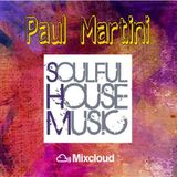 Paul Martini presents: Soulful House Music Part. 1