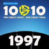 Soundwaves 10@10 #117: 1997