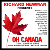Richard Newman Presents Oh Canada