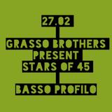 Basso Profilo-Grasso Brothers present Stars of 45 27.02.2017