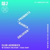 Club Aerobics w/ Bianca Oblivion and Promnite - 13th June 2018