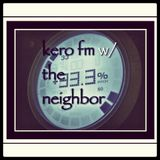 Kero FM w/ the Neighbour Jan 21 2013 /