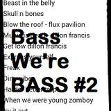 Bass we're BASS #2
