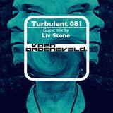 Koen Groeneveld Turbulent 081 + Guest Mix Liv Stone