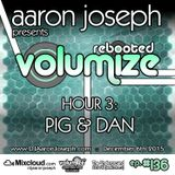 Volumize (Episode 136 - HOUR 3: PIG & DAN) (DEC 2015)