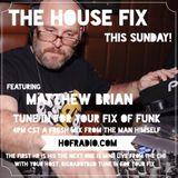 The House Fix Vol 9 Matthew Brian guest mix 01/23/17