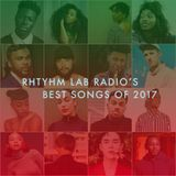 Rhythm Lab Radio's Best Songs of 2017 Part 1