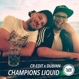 Cr-edit x Dubinn - Champions Liquid