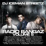 DJ Iceman Streetz - Radio Bangaz Volume 5