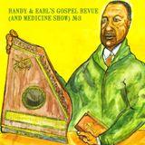 Randy & Earl's Gospel Revue (& Medicine Show) Episode 3