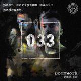 Post Scriptum Music Podcast 033 - Doomwork Guest Mix