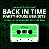 BACK IN TIME: PARTYHOUSE BEA(S)TS around the year 2000
