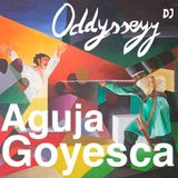 "Aguja Goyesca - Corte Sesión ""Oddysseyy Dj"""