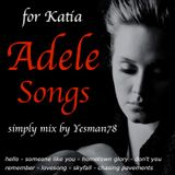 ADELE SONGS (hello, someone like you, hometown glory, don't you..., lovesong, skyfall, chasing...)