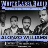White Label Radio Ep. 186 Alonzo Williams