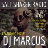 Salt Shaker Radio #064 - DJ Marcus live at Big Puffy Yellow Party (03.31.18)