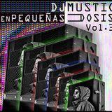 En pequeñas dosis Vol.III - dj Mustio
