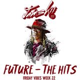 JAMSKIIDJ - Friday Vibes Week 22 | FUTURE - The Hits | July 2018