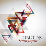 2TAKT Djs | Process-progress djmix_1/2015