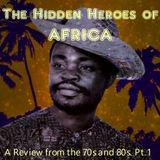The Hidden Heroes of AFRICA. (A Review from The 70s and 80s. Pt.1)