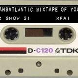 The Transatlantic Mixtape of Your Mind Series 2 Show 31