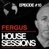 FERGUS - HOUSE SESSIONS #10