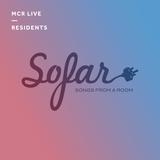 Sofar Sounds - 22nd Feb 17 - MCR Live Residents