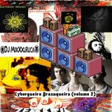 Cyborgueira Brazuqueira (volume 2) - DJ MIxXxuruca